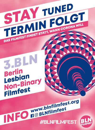 """Grafik mit Logo des BLNFilmfest mit Caption """"Stay tuned - Termin folgt. Das Filmfest findet statt, wann Corona will"""""""